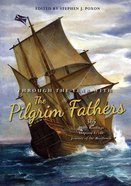 Through the Year With the Pilgrim Fathers: 365 Daily Readings Inspired By the Journey of the Mayflower Paperback