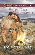Wagon Train Sweetheart (Love Inspired Historical Series) eBook