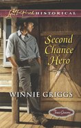 Second Chance Hero (Love Inspired Series Historical) eBook