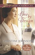 Love By Design (Love Inspired Historical Series) eBook