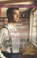 From Boss to Bridegroom (Love Inspired Series Historical) eBook