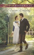 The Doctor's Undoing (Love Inspired Series Historical) eBook