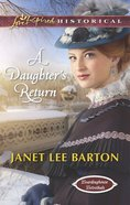 A Daughter's Return (Love Inspired Series Historical) eBook