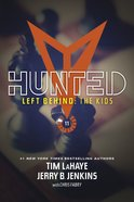 Hunted (Volumes 35-37) (#11 in Left Behind: The Young Trib Force Series) eBook