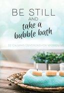 Be Still and Take a Bubble Bath eBook