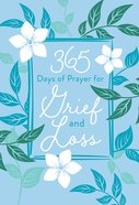 365 Days of Prayer For Grief and Loss eBook
