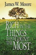 Rich in the Things That Count the Most eBook