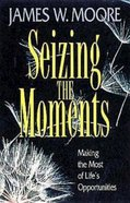 Seizing the Moments eBook