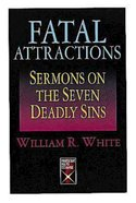 Fatal Attractions: Sermons on the Seven Deadly Sins eBook
