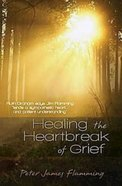 Healing the Heartbreak of Grief eBook