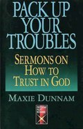 Pack Up Your Troubles: Sermons on How to Trust in God eBook