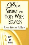 Just in Time! Palm Sunday and Holy Week Services (Just In Time Series) eBook
