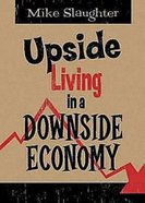 Upside Living in a Downside Economy eBook