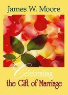 Celebrating the Gift of Marriage eBook