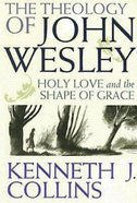 The Theology of John Wesley eBook