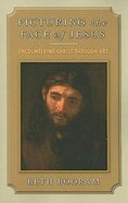 Picturing the Face of Jesus eBook