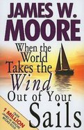 When the World Takes the Wind Out of Your Sails eBook