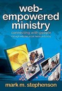 Web-Empowered Ministry: Connecting People With Web-Sites, Social Media, and More eBook