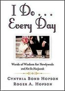 I Do...Every Day: Words of Wisdom For Newlyweds and Not So Newlywed (101 Questions About The Bible Kingstone Comics Series) eBook