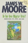 Do You Have Alligator Arms? (101 Questions About The Bible Kingstone Comics Series) eBook