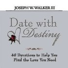 Date With Destiny Devotional: 40 Devotions to Help You Find the Love You Need eBook