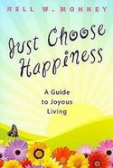 Just Choose Happiness (101 Questions About The Bible Kingstone Comics Series) eBook