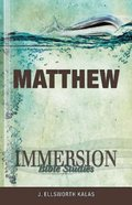 Matthew (Immersion Bible Study Series) eBook