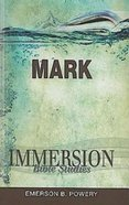 Mark (Immersion Bible Study Series) eBook