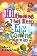 101 Games That Keep Kids Coming eBook