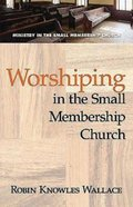 Worshiping in the Small Membership Church eBook