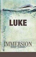 Luke (Immersion Bible Study Series) eBook