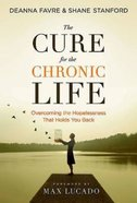 The Cure For the Chronic Life eBook