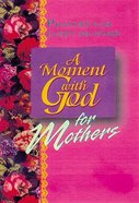 A Moment With God For Mothers (101 Questions About The Bible Kingstone Comics Series) eBook