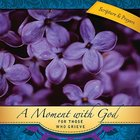 Moment With God: For Those Who Grieve (101 Questions About The Bible Kingstone Comics Series) eBook