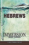 Hebrews (Immersion Bible Study Series) eBook