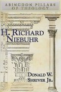 H. Richard Niebuhr (Abingdon Pillars Of Theology Series) eBook