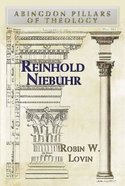 Reinhold Niebuhr (Abingdon Pillars Of Theology Series) eBook