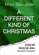 A Different Kind of Christmas (Devotions For The Season) eBook