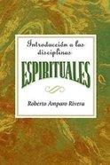 Introduccin a Las Disciplinas Espirituales Aeth Aeth (Introductiom To The Spiritual Disciplines (Spanish) eBook