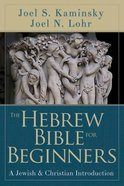 The Hebrew Bible For Beginners (101 Questions About The Bible Kingstone Comics Series) eBook