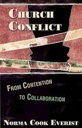 Church Conflict: From Conflict to Collaboration eBook