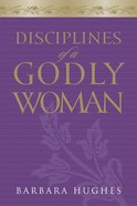 Disciplines of a Godly Woman eBook