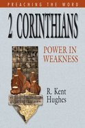 2 Corinthians - Power in Weakness (Preaching The Word Series) eBook