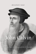 John Calvin (Afterword By R. C. Sproul) eBook