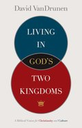 Living in God's Two Kingdoms eBook