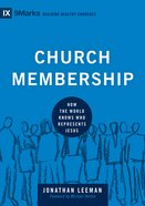 Church Membership (9marks Series) eBook