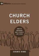 Church Elders (9marks Series) eBook