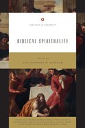 Biblical Spirituality (Theology In Community Series) eBook