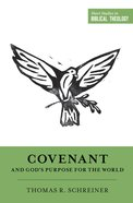 Covenant and God's Purpose For the World (Short Studies In Biblical Theology Series) eBook