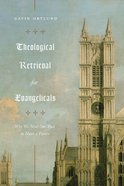 Theological Retrieval For Evangelicals eBook